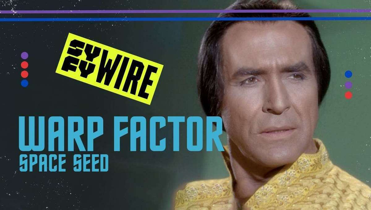 KHAAAANNN!!! Star Trek set up a hate-mance for the ages in Space Seed [Warp Factor 3.12]