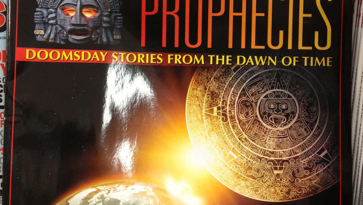 A magazine saying the Maya predicted the apocalypse would occur in... 2012. Credit: Phil Plait