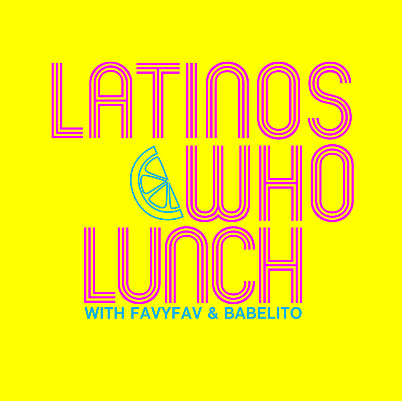 Latinos Who Lunch podcast