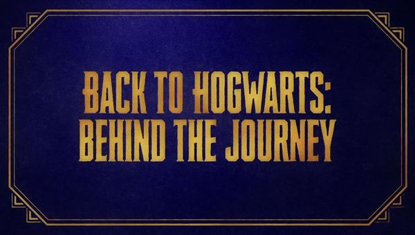 Back to Hogwarts - Behind the Journey