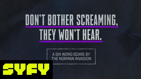 6 Word Scares - Don't Bother Screaming, They Won't Hear   SYFY