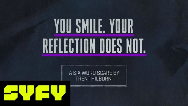 6 Word Scares - You Smile. Your Reflection Does Not | SYFY
