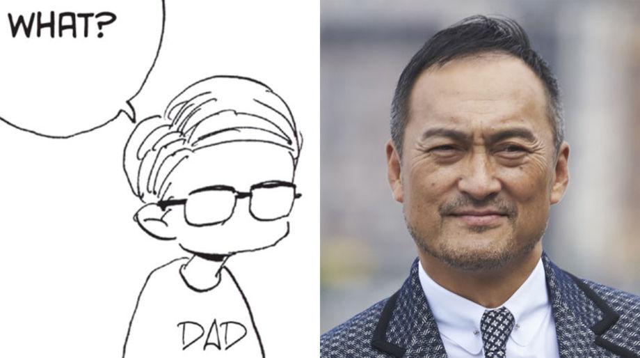 Ken Watanabe as Dad