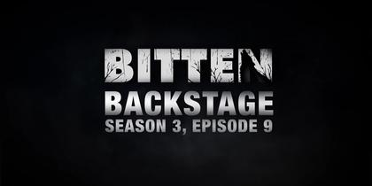 Bitten Backstage: Season 3, Episode 9