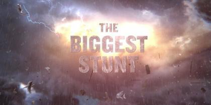 The Biggest Stunt Teaser