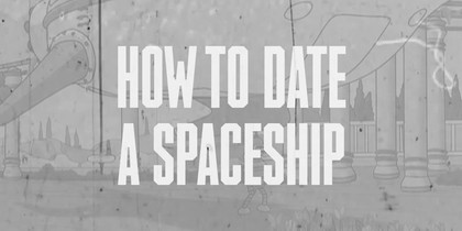 How to Date a Spaceship