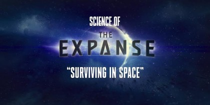 Science of The Expanse - Surviving in Space