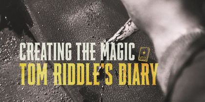 Creating the Magic - Tom Riddle's Diary