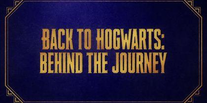 Back to Hogwarts - Behind the Journey