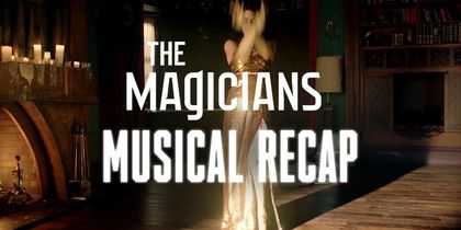 The Magicians - Musical Recap