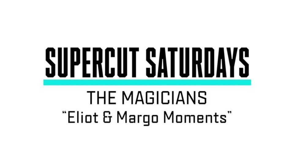 Supercut Saturdays - Eliot & Margo's Best Moments