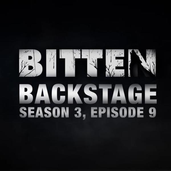 Bitten Backstage: Season 3, Episode 9