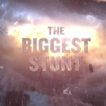 The Biggest Stunt Teaser