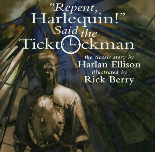 a futuristic society governed by time in repent harlequin said the ticktockman by harlan ellison Download and read repent, harlequin said the ticktockman ebook online in epub format for iphone said the ticktockman is set in a dystopian future society in which time is regulated by a heavy repent, harlequin said the ticktockman author: harlan ellison news tweets.